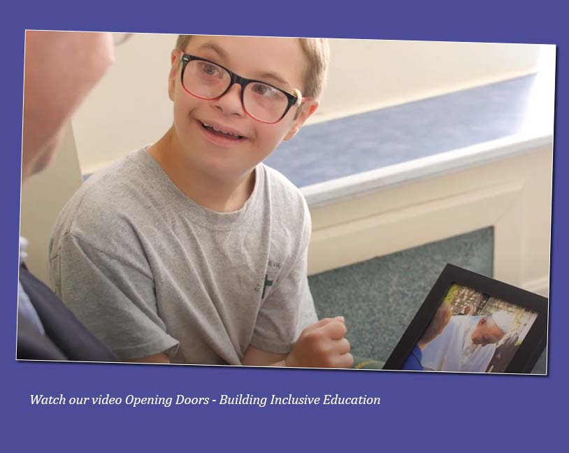 Watch our video Opening Doors - Building Inclusive Education